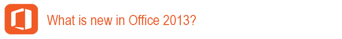 What is new in office 2013